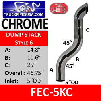"5"" OD Chrome Dump Stack 45 A-14.8 B-11.6 C-25 Overall 46.75"