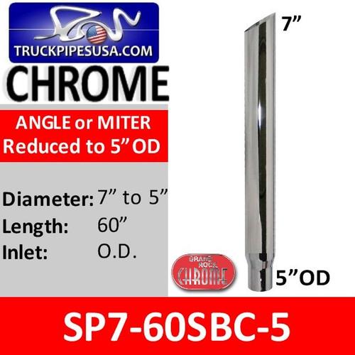 "SP7-60SBC-5 7"" x 60"" Miter Cut Chrome Reduced to 5"" OD"