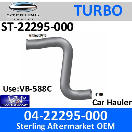 ST-22295-000 04-22295-000 Sterling Car Hauler Turbo Pipe ST-22295-000 CUSTOM PART