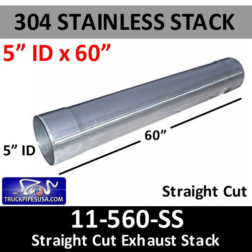 304 Stainless Exhaust Stack 5 inch x 60 inch Straight Cut ID End (11-560 SS)