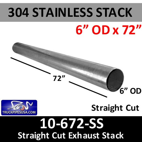 "6""OD x 72"" 304 Stainless Steel Straight Cut Exhaust Stack 10-672 SS"
