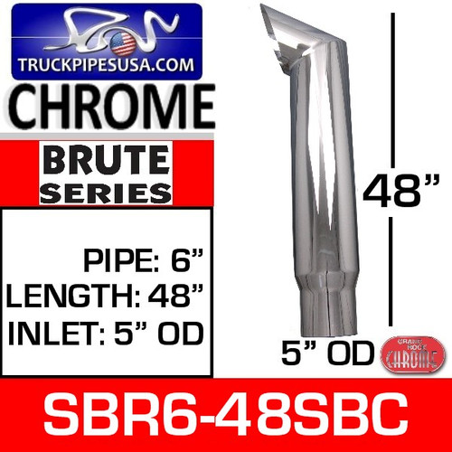 "6"" x 48"" Brute Chrome Exhaust Tip with 5"" OD Bottom SBR6-48SBC"