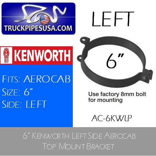 "AC-6KWLP AC-6KWLP 6"" Kenworth Left Side Aerocab Top Mount Bracket"
