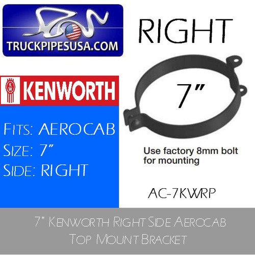 "AC-7KWRP AC-7KWRP 7"" Kenworth Right Side Aerocab Top Mount Bracket"