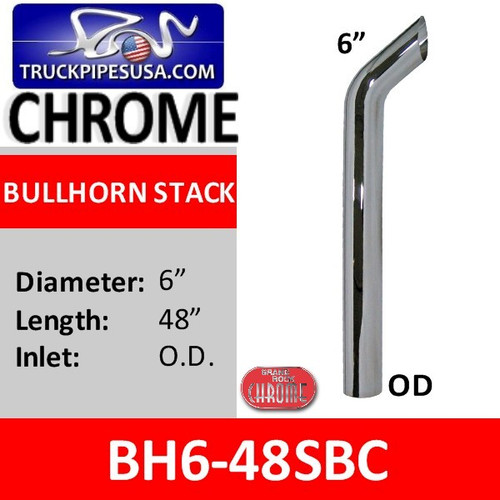"BH6-48SBC 6"" x 48"" Bullhorn Stack With OD Bottom in Chrome"