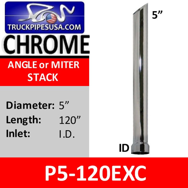 "5"" x 120"" Miter or Angle Cut Stack ID Chrome Exhaust Tip P5-120EXC"
