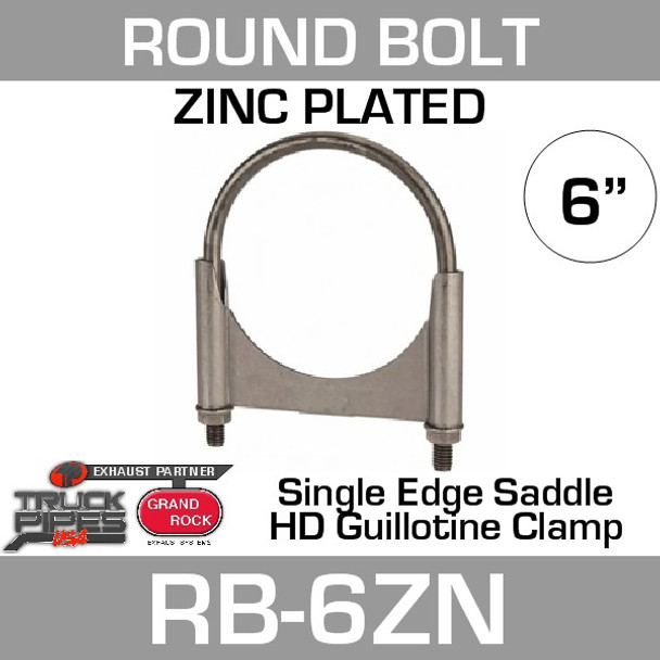 """6"""" Round Bolt Single Saddle Exhaust Clamp- Zinc Plated RB-6ZN"""