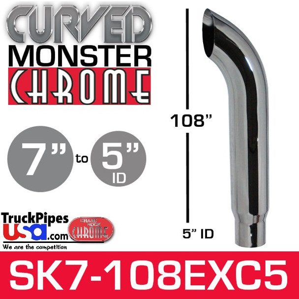 "7"" x 108"" Curved Top Monster Chrome Stack Reduced to 5"" ID"