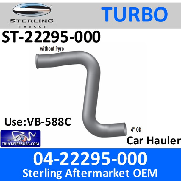 04-22295-000 Sterling Car Hauler Turbo Pipe ST-22295-000 CUSTOM PART