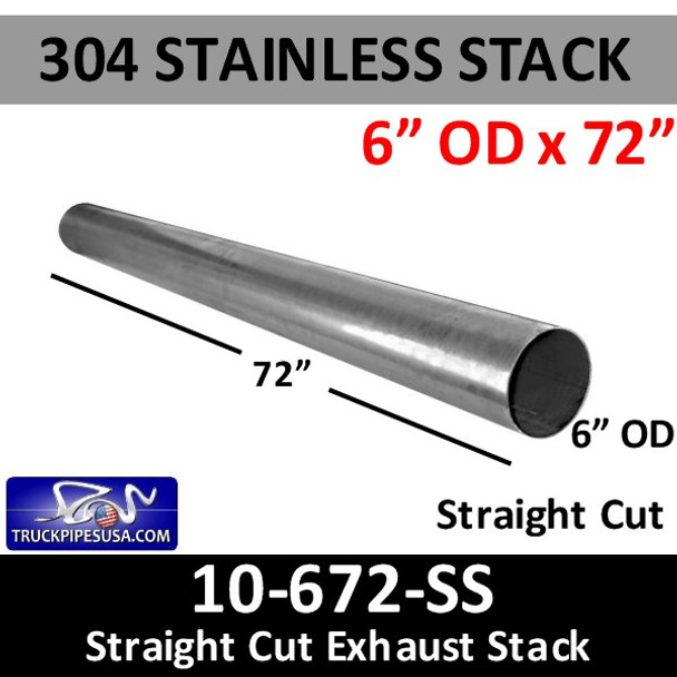 """6"""" x 72"""" Straight Cut Exhaust 304 Stainless Steel OD End 10-672 SS"""