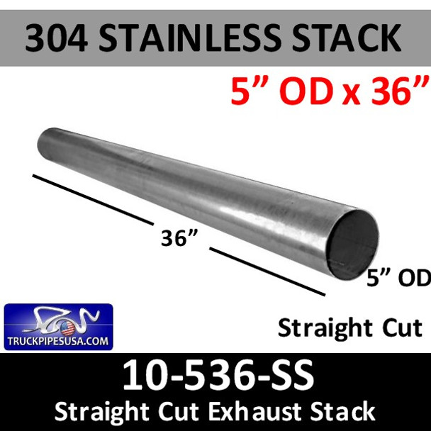 """304 Stainless Exhaust Stack 5"""" x 36"""" Straight Cut OD End 10-536 SS"""
