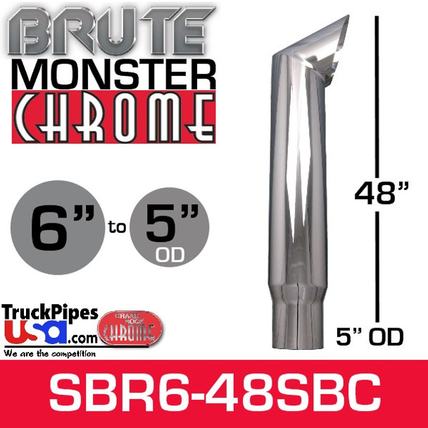 "6"" x 48"" Brute Chrome Monster Stack Reduced to 5"" OD Bottom"