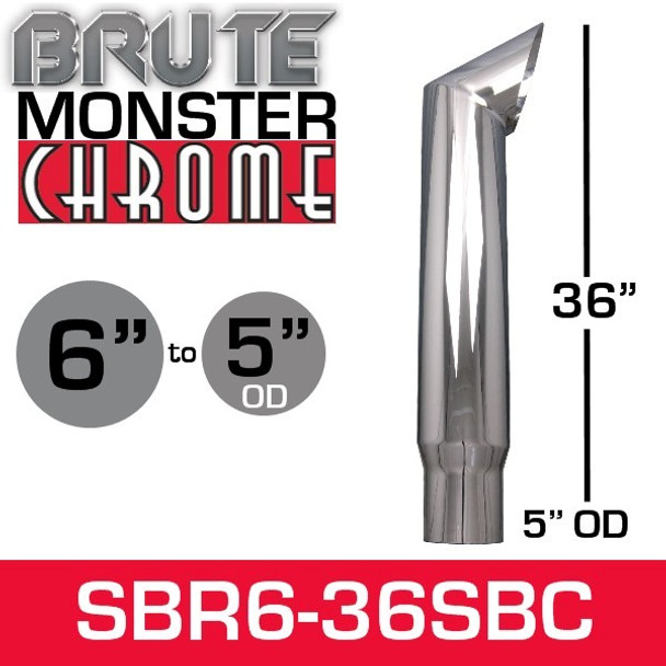 "6"" x 36"" Brute Chrome Monster Stack Reduced to 5"" OD Bottom"