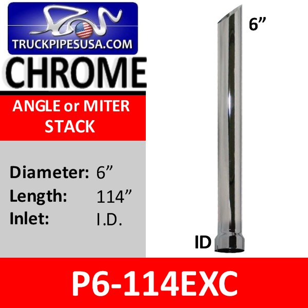 6 inch X 114 inch Miter Cut Chrome Exhaust Pipe ID Chrome P6-114EXC