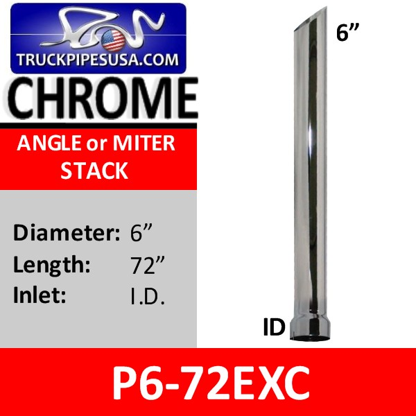 6 inch x 72 inch Miter or Angle Cut Stack ID Chrome Exhaust Tip P6-72EXC