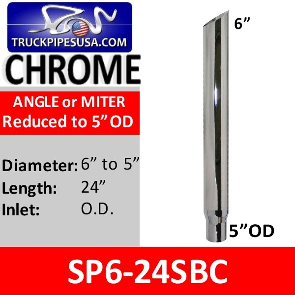 6 inch x 24 inch Miter Cut Chrome Exhaust Stack Reduced to 5 inch OD SP6-24SBC