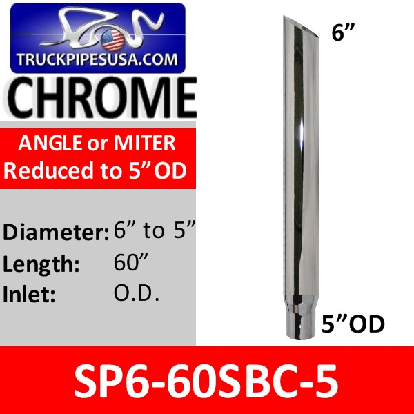 6 inch x 60 inch Miter Cut Chrome Exhaust Stack Reduced to 5 inch OD SP6-60SBC