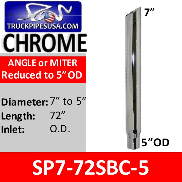 7 inch x 72 inch Miter Cut Chrome Exhaust Stack Reduced to 5 inch OD SP7-72SBC-5