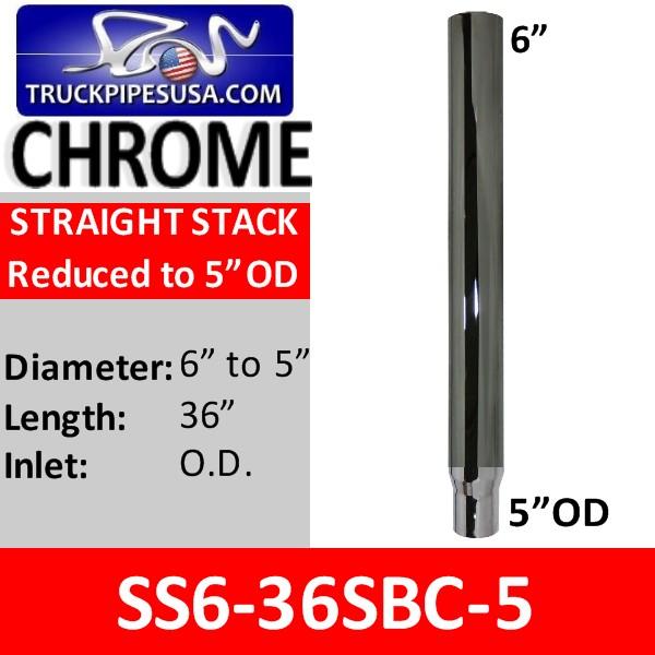 6 inch x 36 inch Chrome Straight Cut Exhaust 5 inch OD Bottom SS6-36SBC