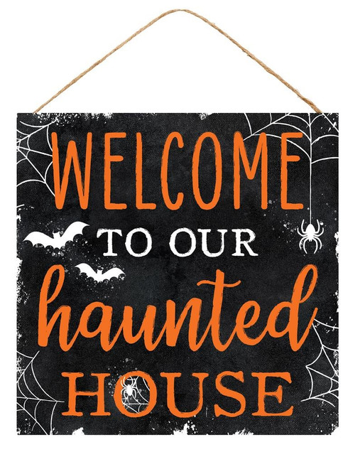 """10"""" Welcome to our Haunted House Sign"""