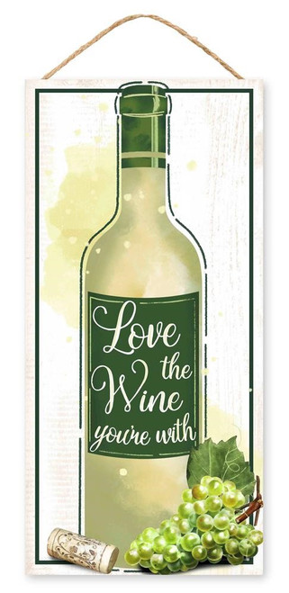 """12.5"""" Love the Wine You're With Sign"""
