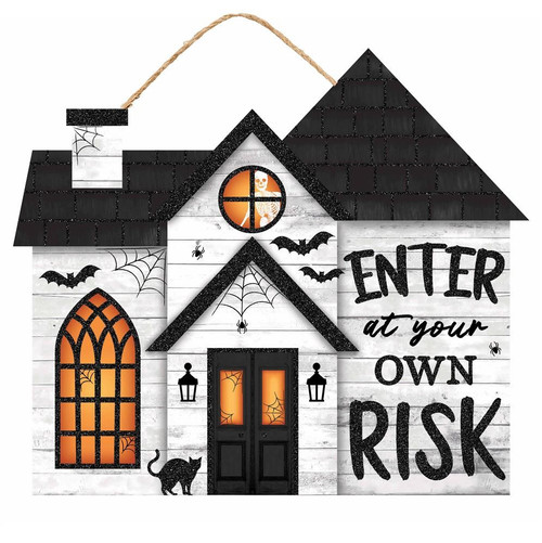 """11.25"""" Enter at Your Own Risk House Sign"""
