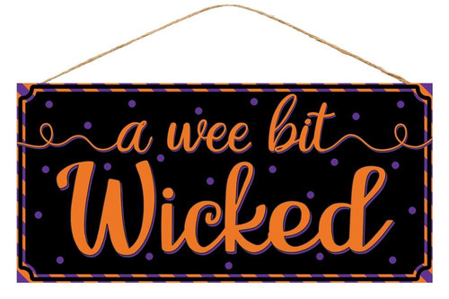 """12.5"""" A Wee Bit Wicked Sign"""