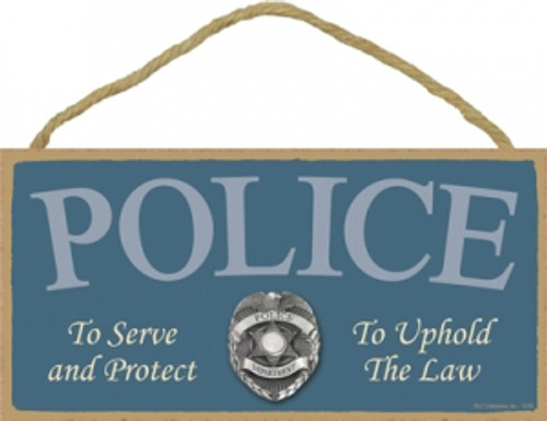 Police To Serve and Protect Wooden Sign