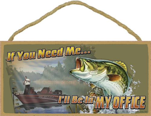 I'll Be in My Office Fishing Wooden Sign