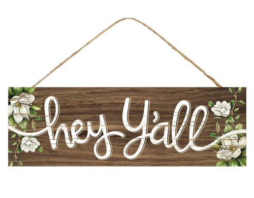 "15"" Rustic Hey Y'all Sign with Magnolias"