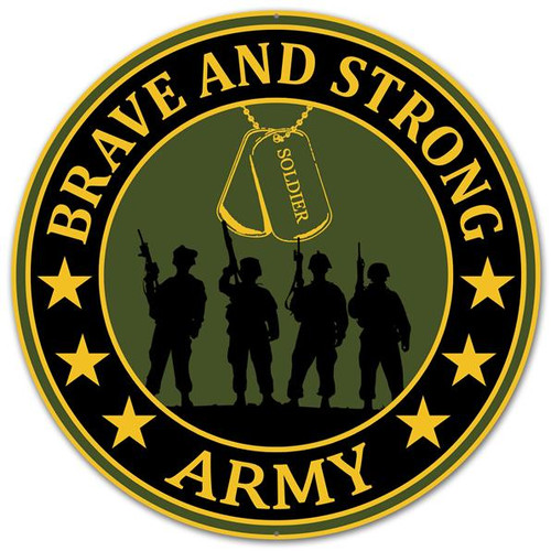 "12"" Brave & Strong Army Metal Sign"