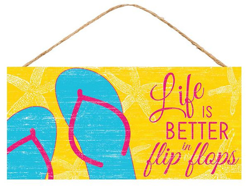 "12.5"" Life is Better in Flip Flops Sign: Yellow"