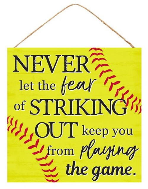 "10"" Never Fear Softball Sign"