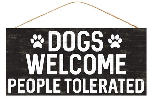 "12.5"" Dogs Welcome People Tolerated Sign"