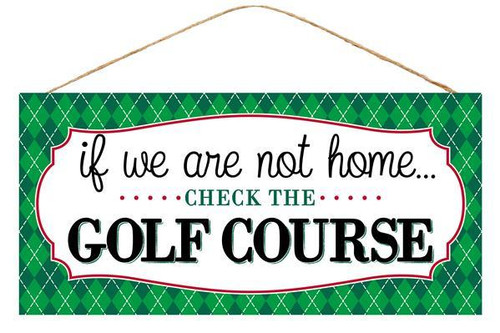 "12.5"" Check the Golf Course Sign"