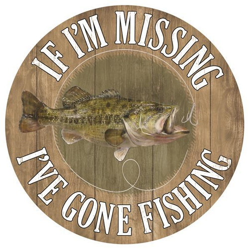 "12"" If I'm Missing I've Gone Fishing"
