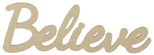 "15"" Unfinished Believe Sign"