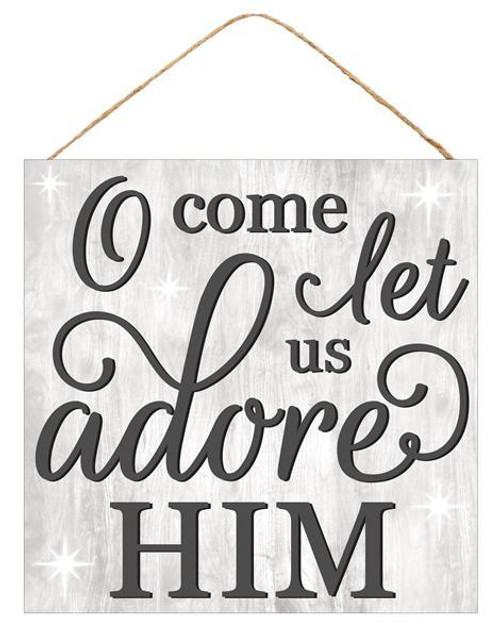 "10"" O Come Let Us Adore Him Sign"