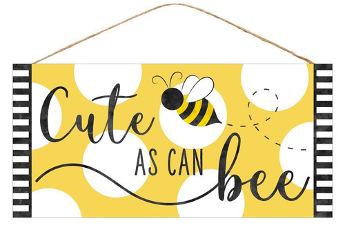 "12.5"" Cute As Can Bee Sign"