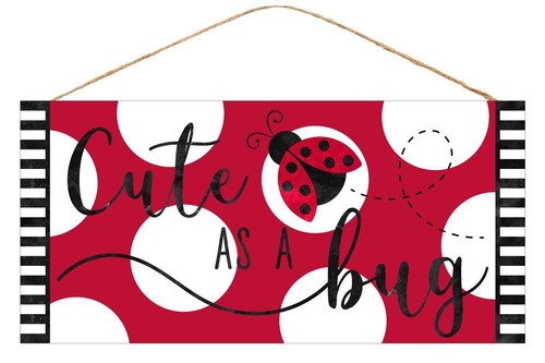 "12.5"" Cute As a Bug Ladybug Sign"