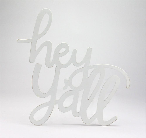 "15"" Hey Y'all Sign, White"