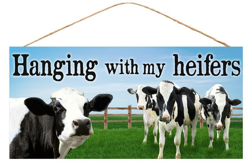 "12.5"" Hanging with My Heifers Sign"