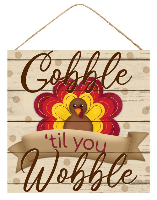 "10"" Gobble Til You Wobble Turkey Sign"