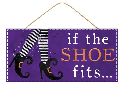 "12.5"" If the Shoe Fits Sign"