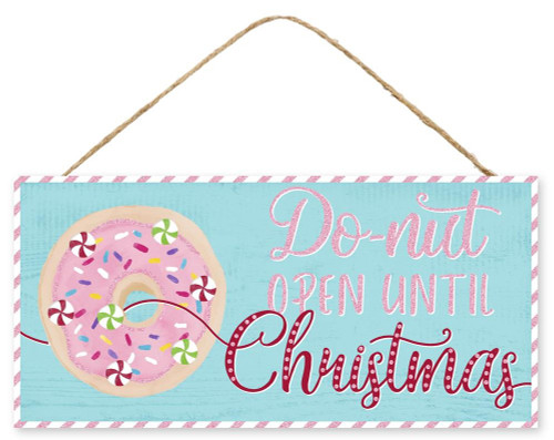 "12.5"" Do-Nut Open Until Christmas Sign"