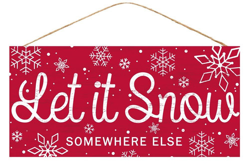 "12"" Tin Let it Snow Somewhere Else Sign: Red"