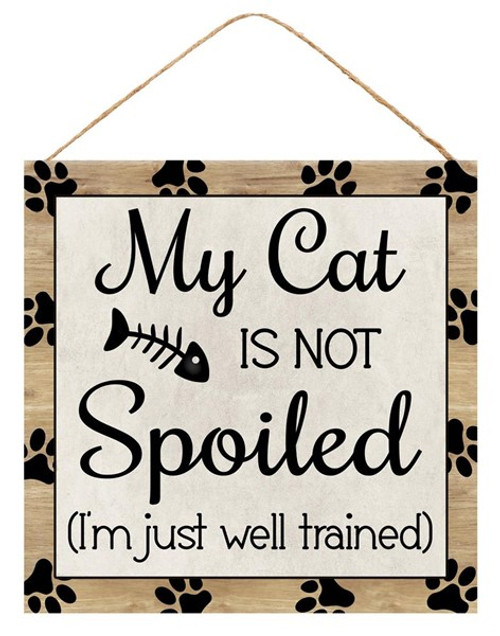 "10"" Spoiled Cat Sign"