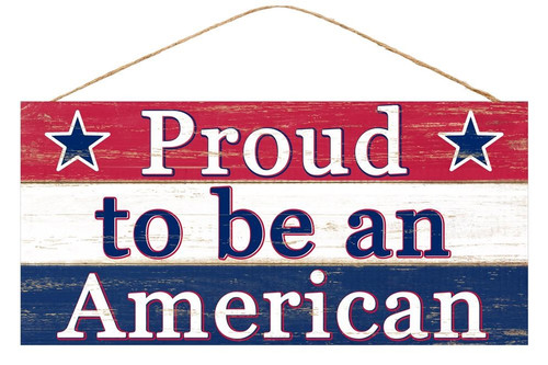 "12.5"" Proud to be an American SIgn"
