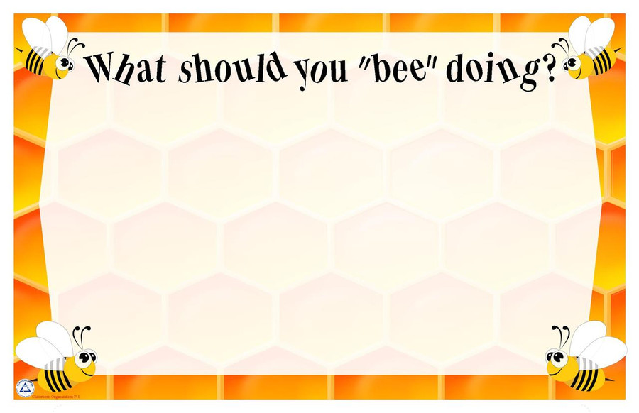 "What Should You ""BEE"" Doing?"