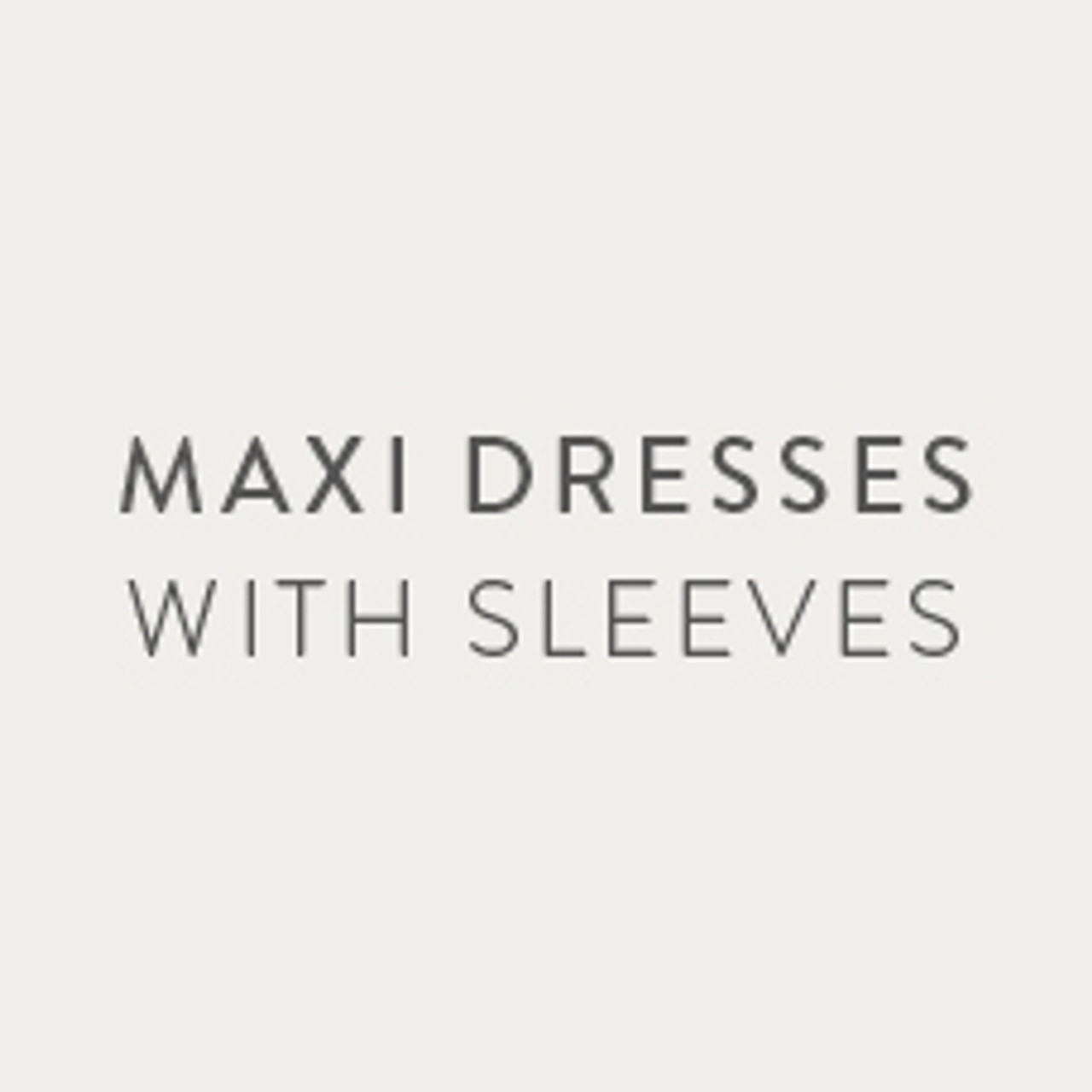 Maxi Dresses with Sleeves
